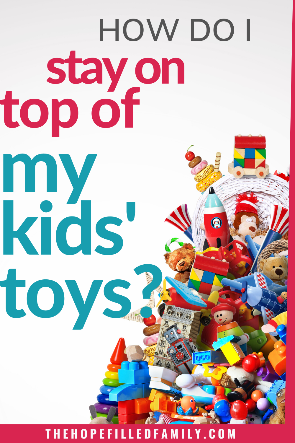 How do I stay on top of my kids' toys?