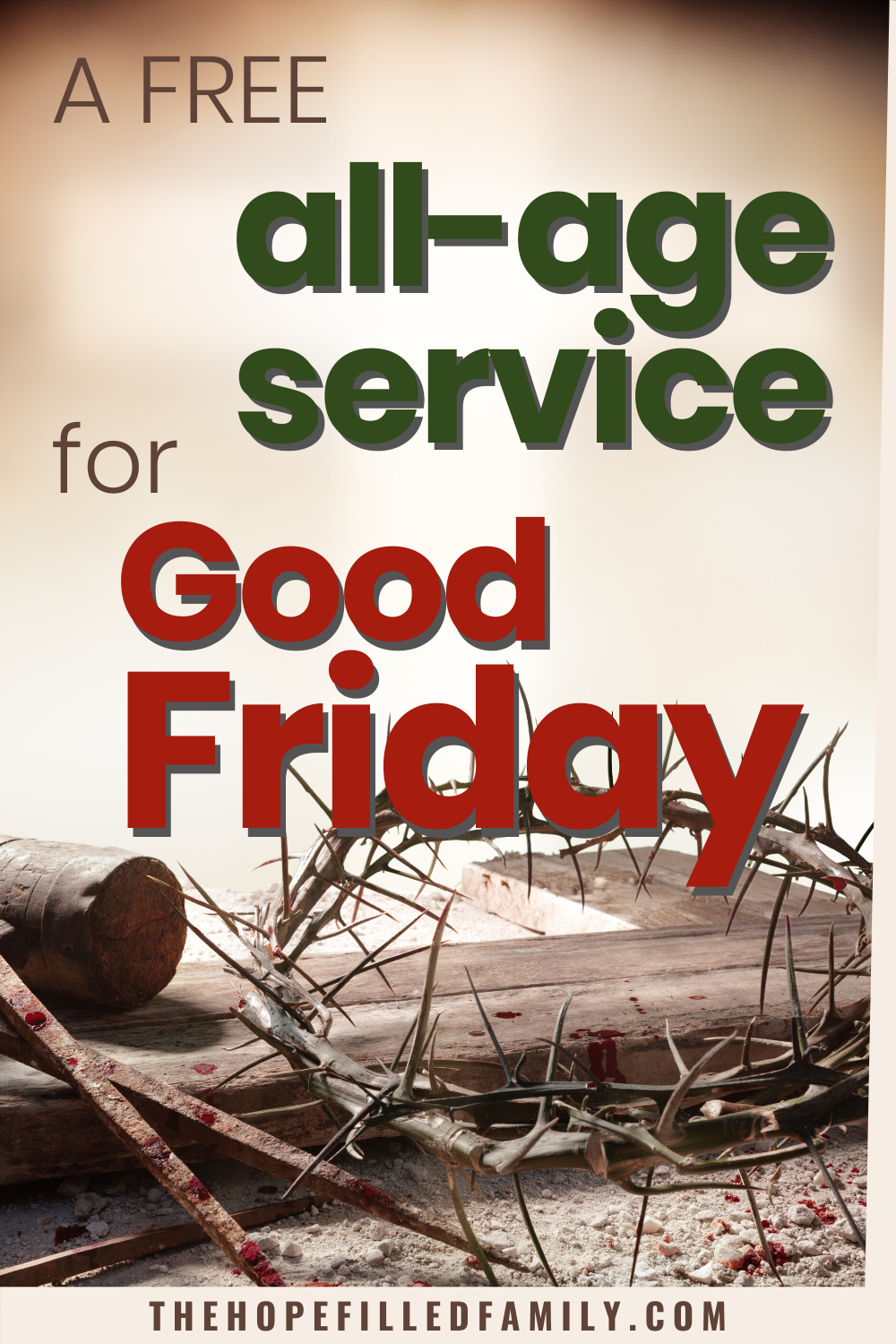A free service plan for an all-age Good Friday service.
