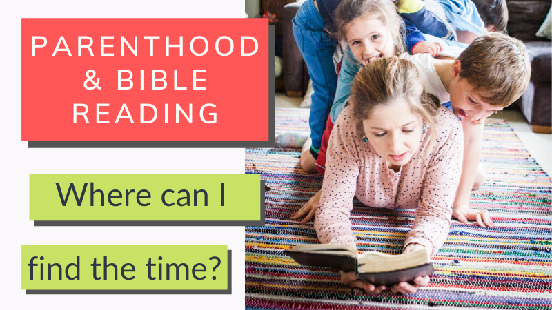 How does a busy, tired parent make time to read the Bible? The 'why' and 'how' are outlined in this article.