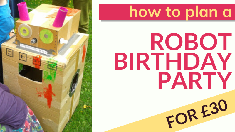 How to plan a robot party 4th birthday party on a really small budget!