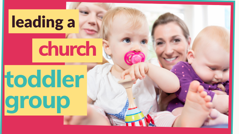 How do I set up and lead a church toddler group? What should I consider?