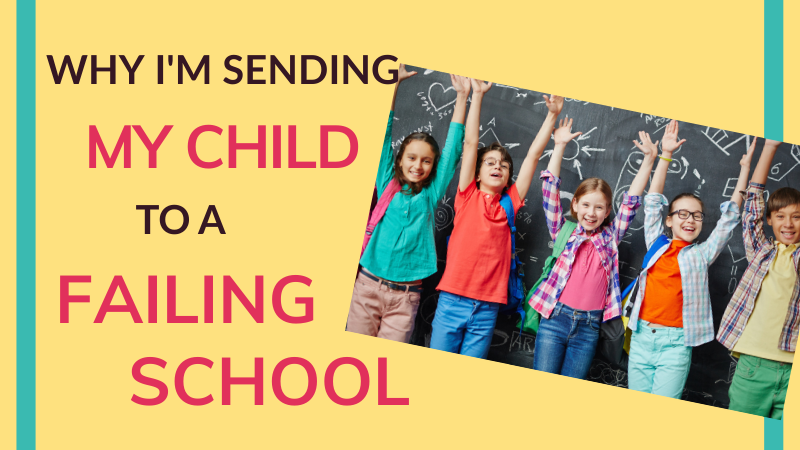 Should I send my child to a failing school? What if the local school is in special measures? One mum's experience of choosing the local (failing) school.