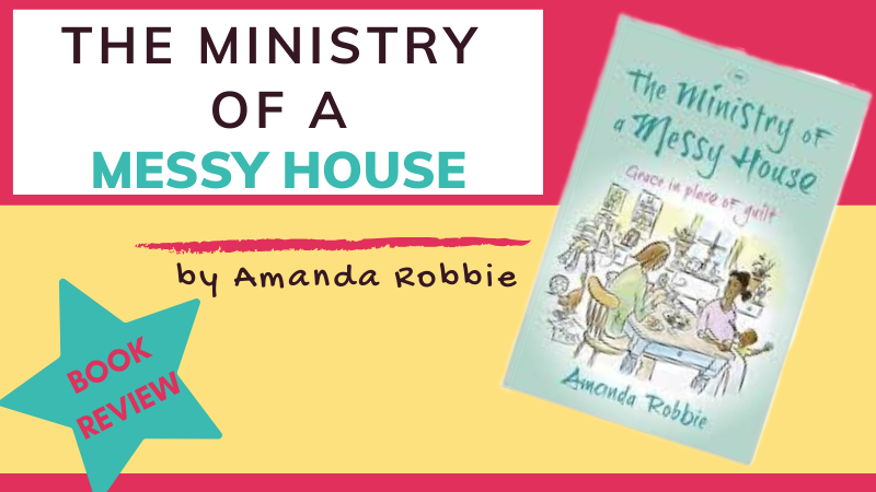 The Ministry of a Messy House by Amanda Robbie. How do hospitality and mess go hand in hand? How can I be hospitable with a messy family?