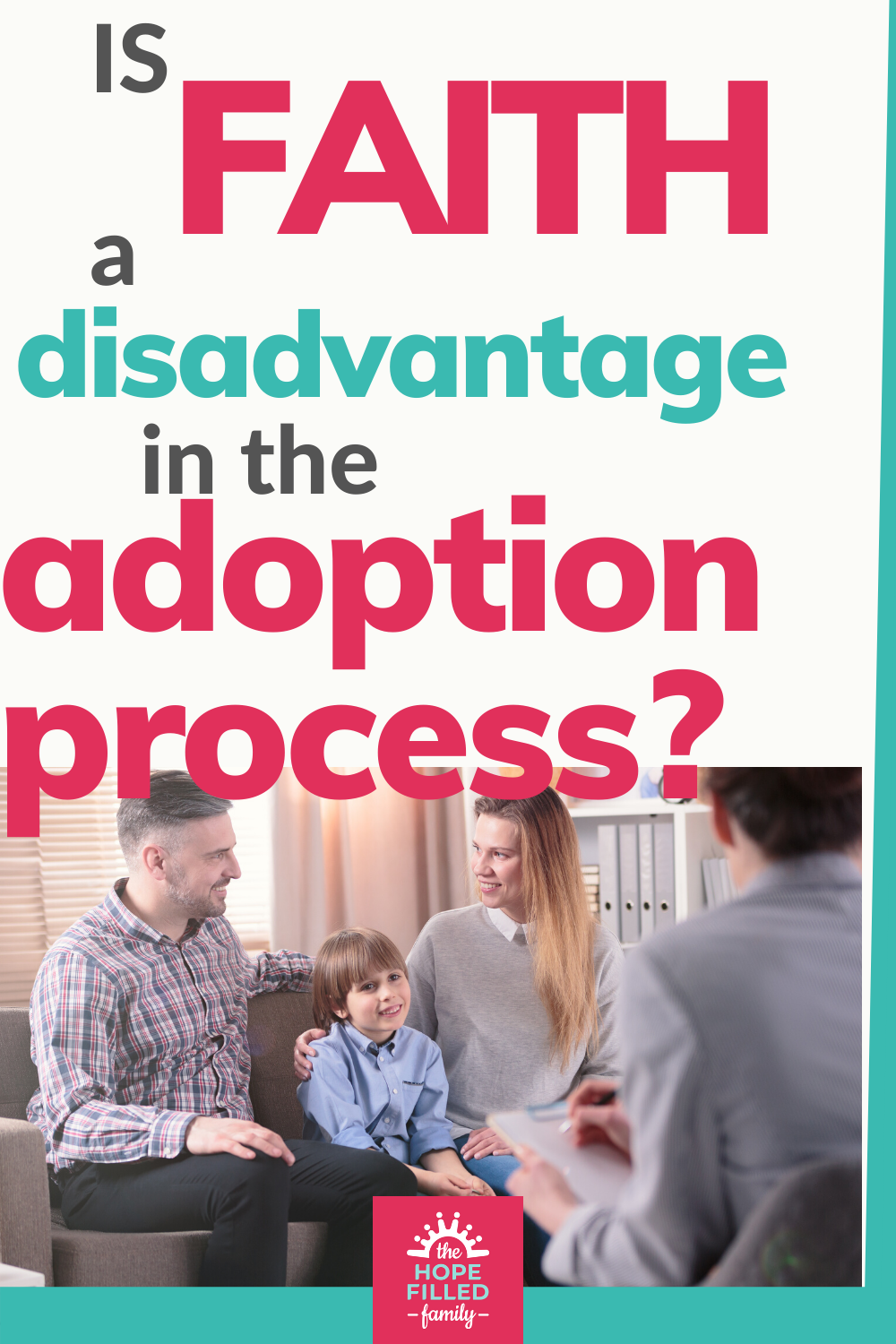 Is faith a disadvantage in the adoption process? Will the adoption agency refuse me because I'm a Christian?