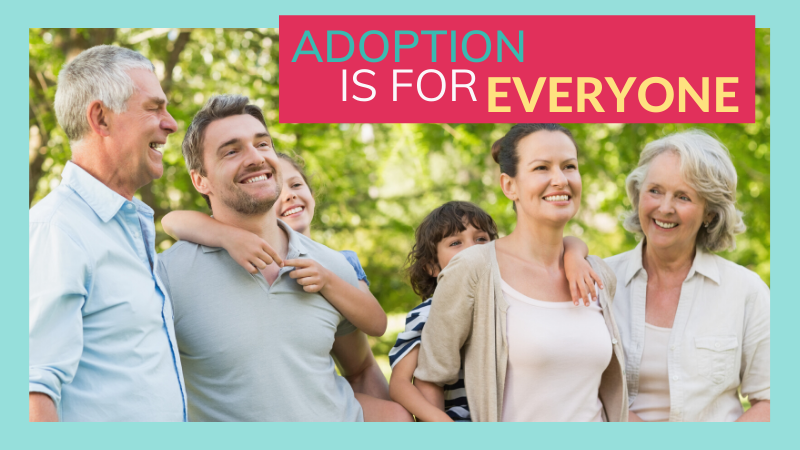 Adoption is for everyone: parents, grandparents, siblings, aunts/uncles, church families, social workers, school communities...everyone!