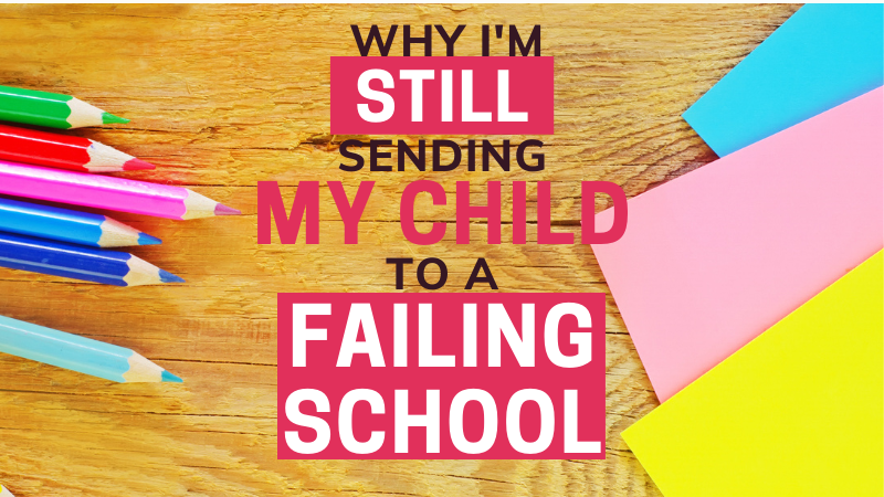 Does it work to send your child to a failing school? Will it improve? What are the pros and cons? Hear about our positive experience here.