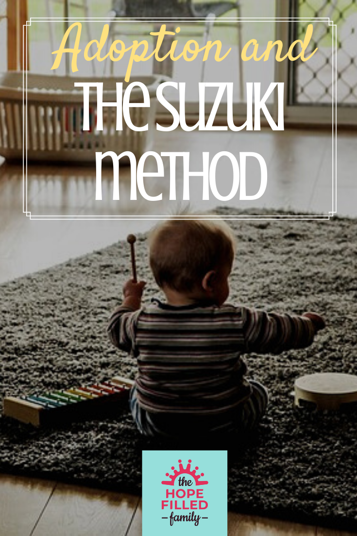 How the Suzuki method of learning music benefits adopted or fostered children.