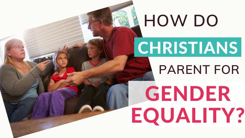 How do Christians parent for gender equality?