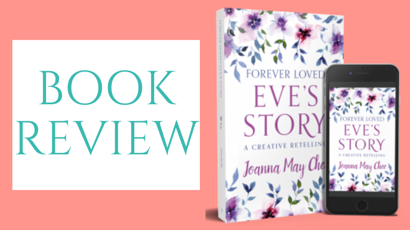 Forever Loved: Eve's Story by Joanna May Chee - book review by The Hope-Filled Family, UK Christian parenting and adoption blog.