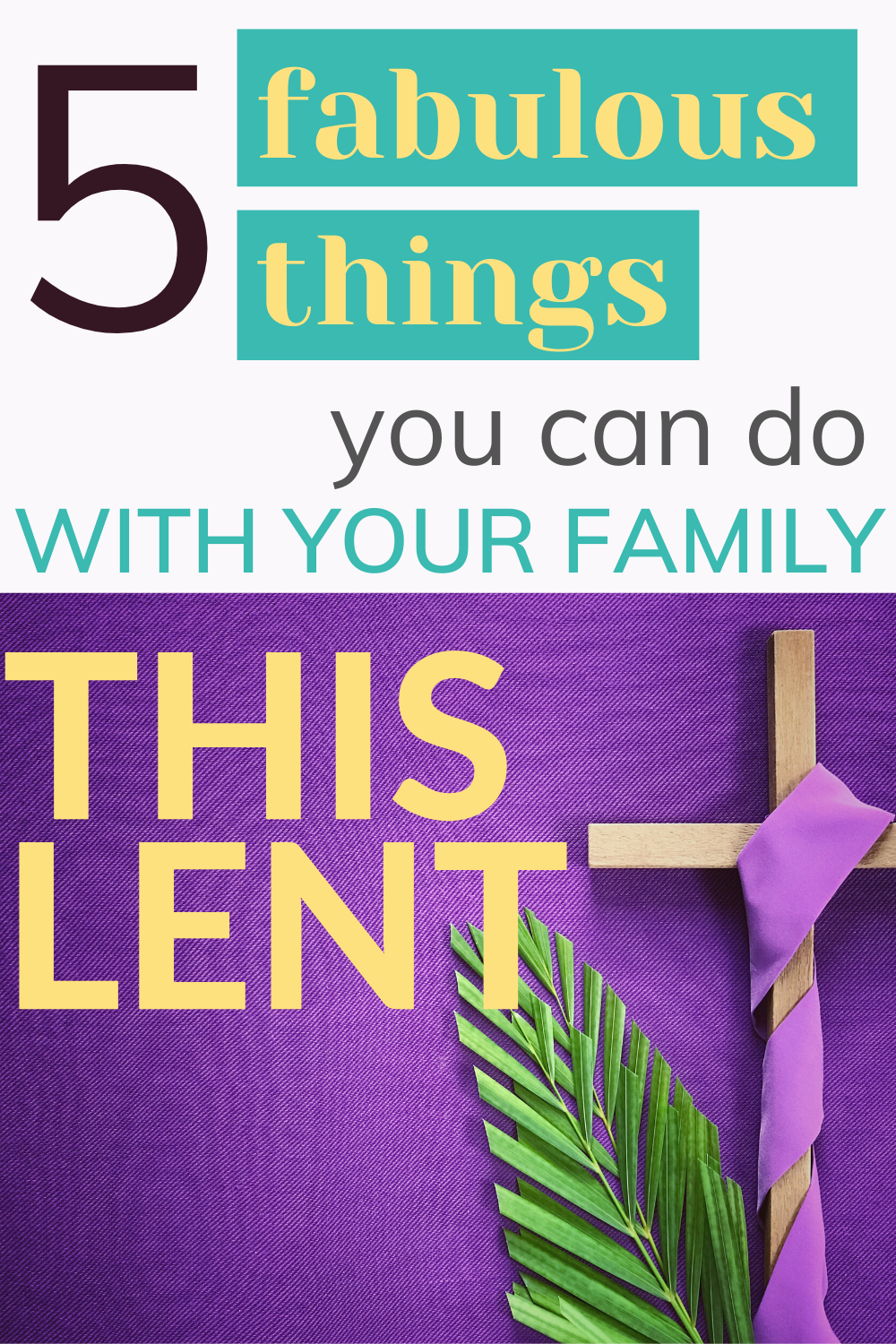 5 fabulous Lent ideas for families!