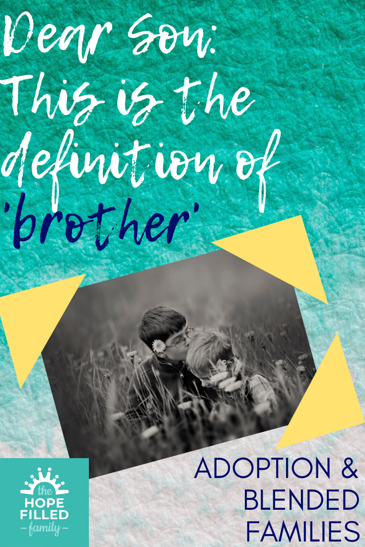 A letter to a birth son about his adopted brothers. If you are a blended family, or you're supporting friends who are, this is a must-read.