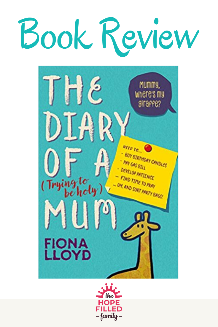 The Diary of a (Trying to be Holy) Mum by Fiona Lloyd, Instant Apostle - book review by The Hope-Filled Family, UK Christian parenting and adoption blog.