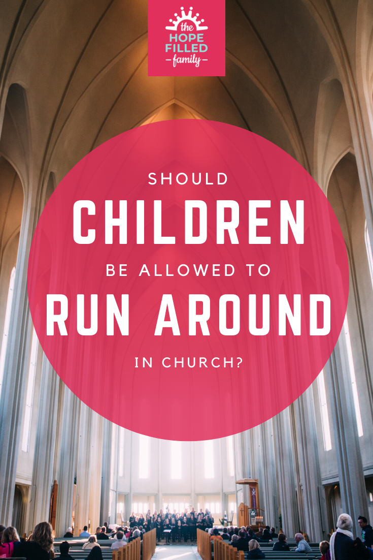 Should children be allowed to run around in church?