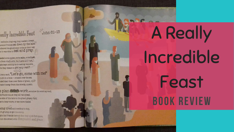 A really incredible feast by Johanna Baldwin, Scripture Union - book review by The Hope-Filled Family, UK Christian parenting and adoption blog