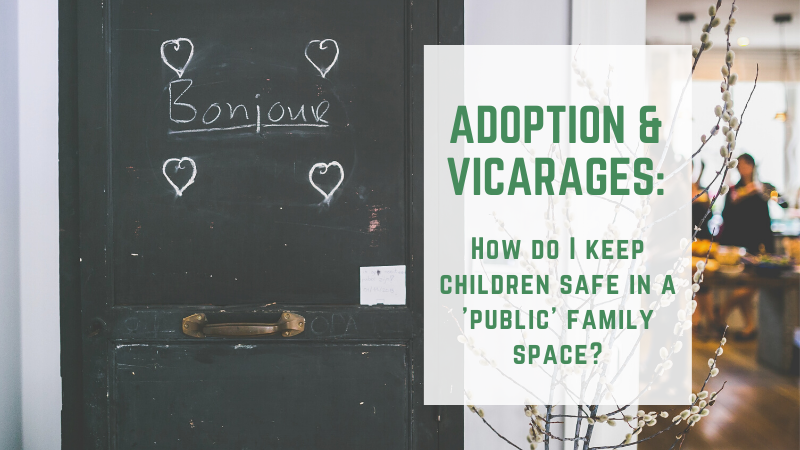 How do I keep adopted or fostered children safe in a public space like a vicarage?