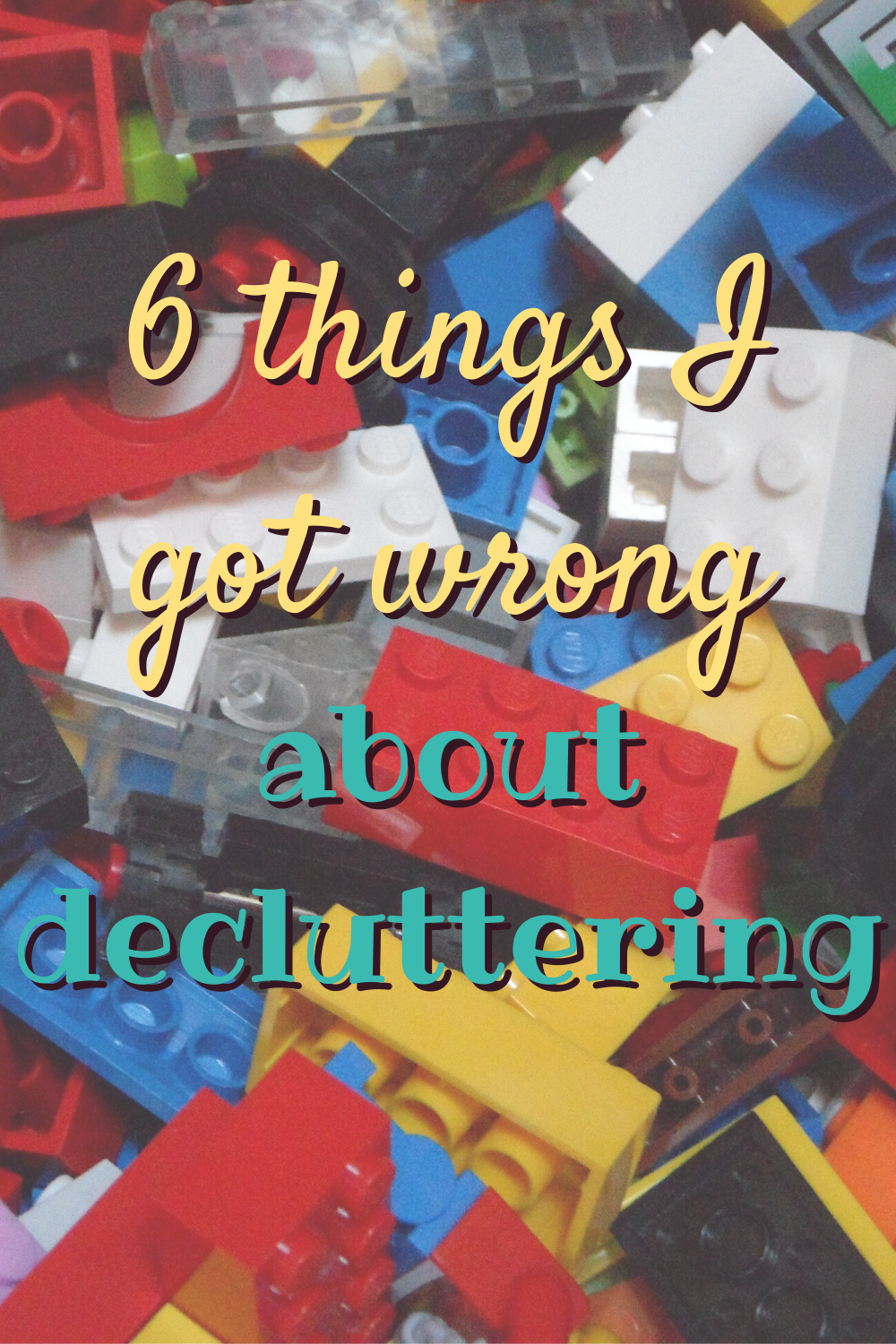 6 things I got wrong about decluttering.