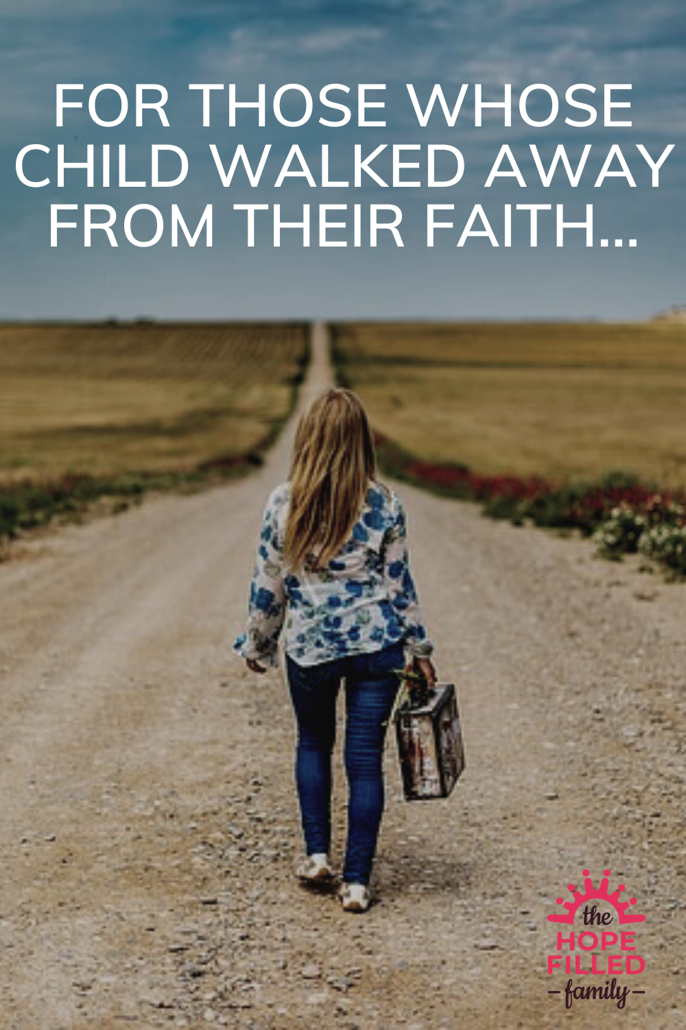 Has your grown up child rejected the faith with which you brought them up? Here are some encouragements for you.