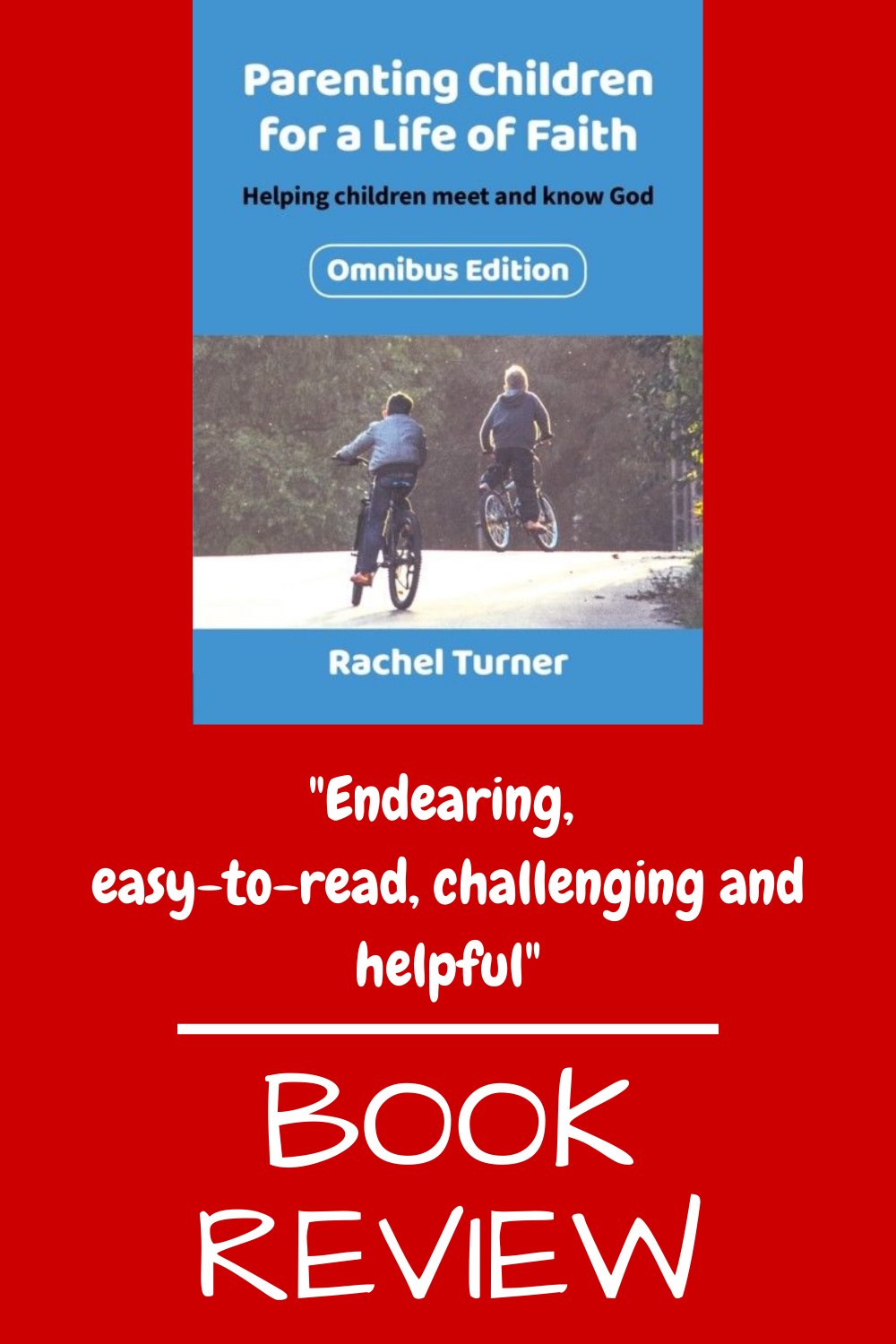 Parenting children for a life of faith by Rachel Turner (BRF). Book review from a Christian parent of four.