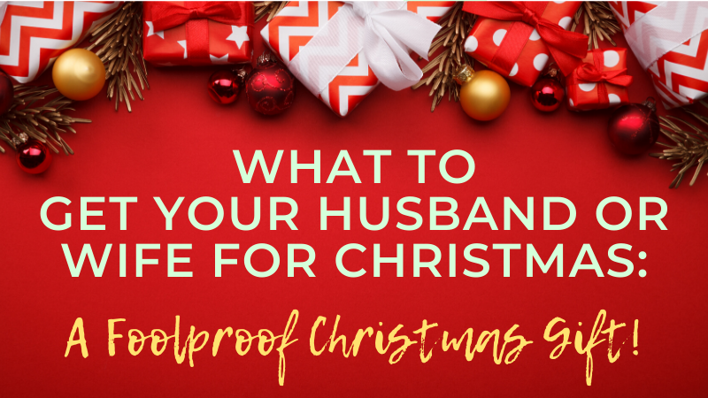 What should I get my husband or wife for Christmas? This thoughtful Christmas gift will solve your dilemma of what to get your husband or wife. And it will strengthen your marriage too!