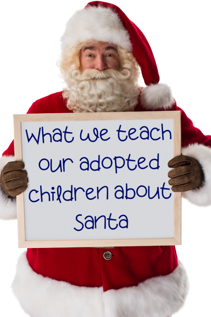 What we teach our adopted children about Santa. For children who have experienced trauma, Christmas can throw up all sorts of triggers. This is what we do with our children.