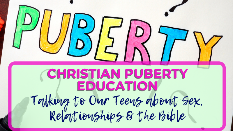 Christian puberty education. What does the Bible say about sex? And how do we talk to our teenagers about it?