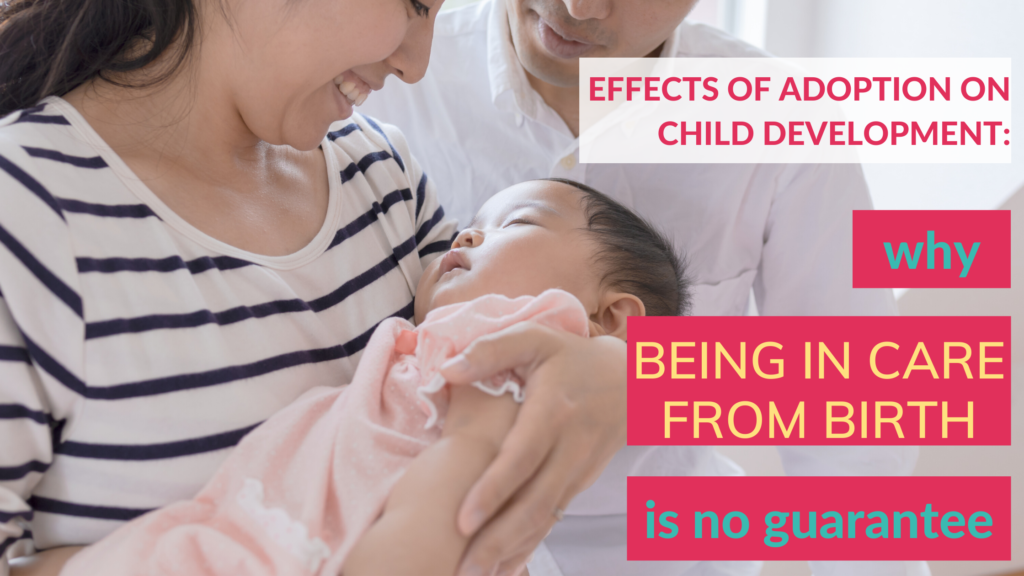 How does being adopted affect a child's development? Adopted children are more susceptible to in utero issues such as domestic violence, drinking alcohol and substance abuse. This post counters the argument that just because a child is taken into care at birth they will be 'fine'.
