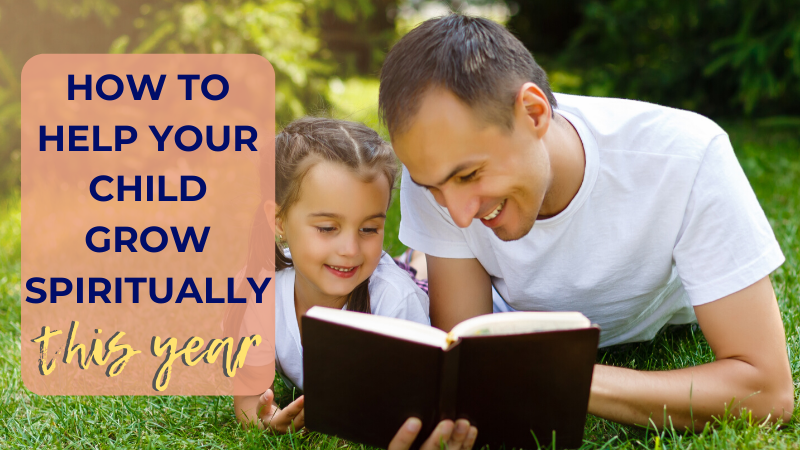 Wondering how to help your child grow spiritually this year? Here are 10 ideas to nurture their faith, deepen their understanding and grow their relationship with God.