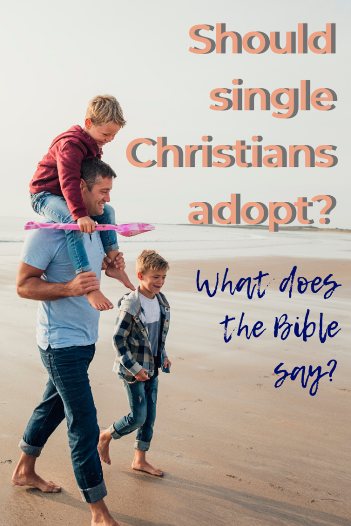 Should single Christians adopt? What does the Bible say?