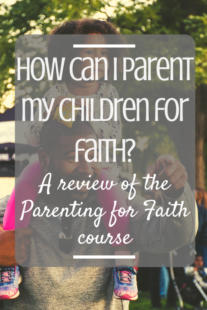 How can I parent my children from faith? A review of BRF's Parenting for Faith course with Rachel Turner.