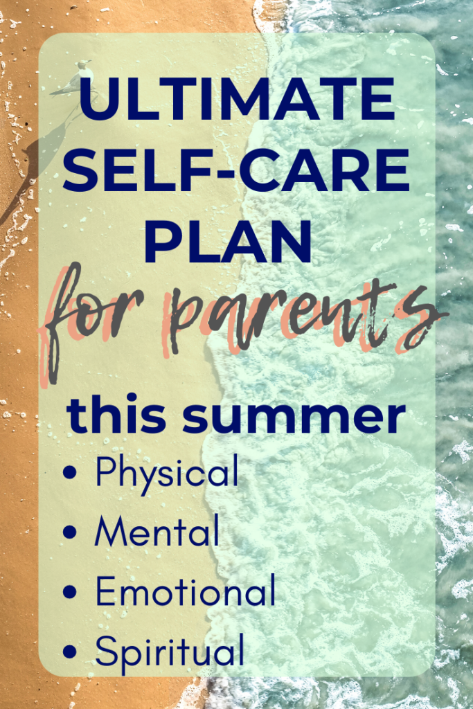 Ultimate summer self-care ideas for parents with kids at home. This survival guide will help you look after yourself physically, mentally, emotionally and spiritually as you care for little ones this summer. Plus FREE summer self-care schedule printable! #summer #parenting #selfcare #mentalhealth #wellbeing