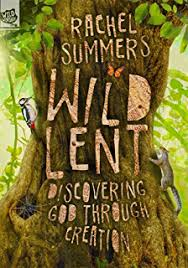 creative lent ideas for families, wild lent, rachel summers, kevin mayhew