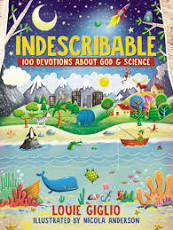 Indescribable (Louie Giglio) - 10 best family devotion resources suitable for all ages, interests and family set-ups.