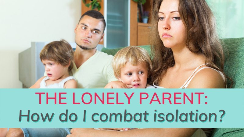 Are you a lonely parent? You're not alone - literally. Many of us struggle with social isolation when we become parents. Here are some ways to combat it.