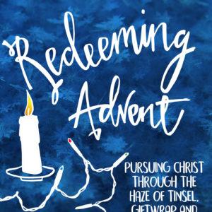 Redeeming Advent, Lucy Rycroft, Gilead Books, Advent devotional
