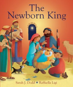 The Newborn King, Sarah J. Dodd, Raffaella Ligi. The best 2020 Christmas picture books for children of all ages: preschoolers, EYFS, school-aged kids. Looking for Christmas books for 8 year olds? Best Christmas books for EYFS? I've got you covered!