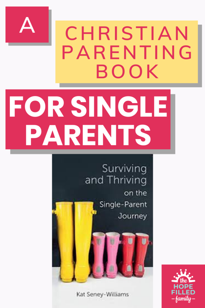 A Christian parenting book for single parents: Surviving and Thriving on the Single-Parent Journey by Kat Seney-Williams, Lion Hudson, Care for the Family.