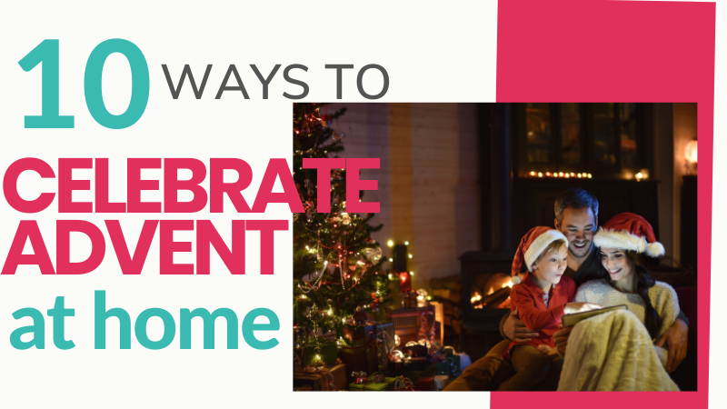 How to celebrate Advent at home - 10 Advent ideas for families