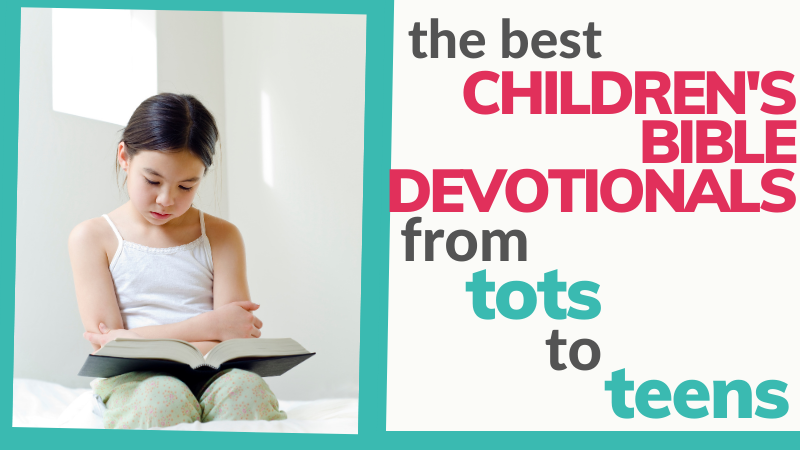 Best children's and teenage Bible devotionals/devotions, recommendations from a UK Christian parenting blog