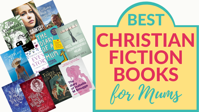 Best Christian fiction books for mums, as recommended by The Hope-Filled Family, UK Christian parenting blog.